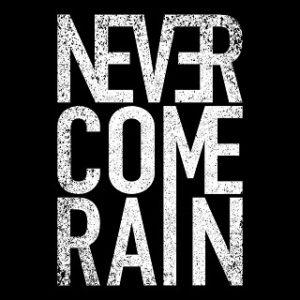 Never Come Rain